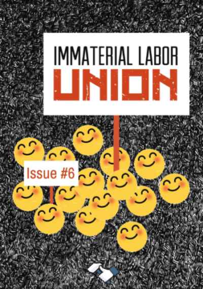 A little thing I wrote for the Immaterial Labor Union Zine #6