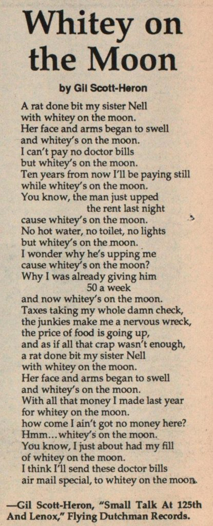 """Gil Scott-Heron's Whitey on the Moon. Poem begins """"A rat done bit my sister Nell with whitey on the moon. Her face and arms began to swell and whitey's on the moon. I can't pay no doctor bilis but whitey's on the moon…"""""""