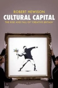 cultural-capital-the-rise-and-fall-of-creative-britain